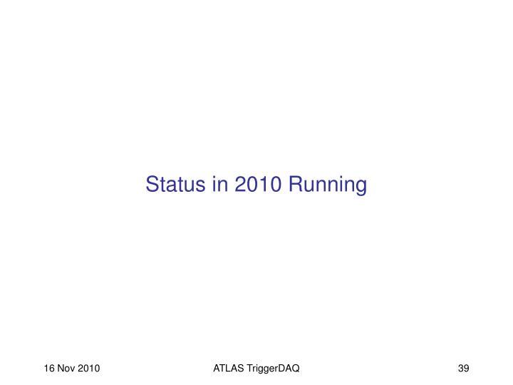 Status in 2010 Running