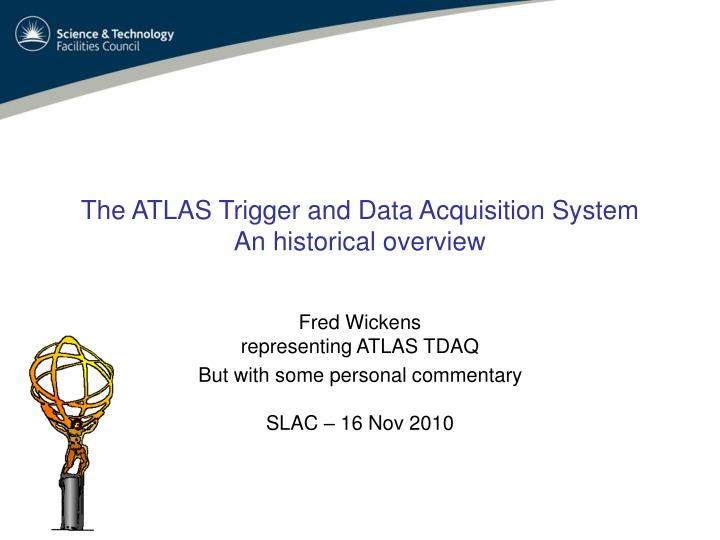 The ATLAS Trigger and Data Acquisition System