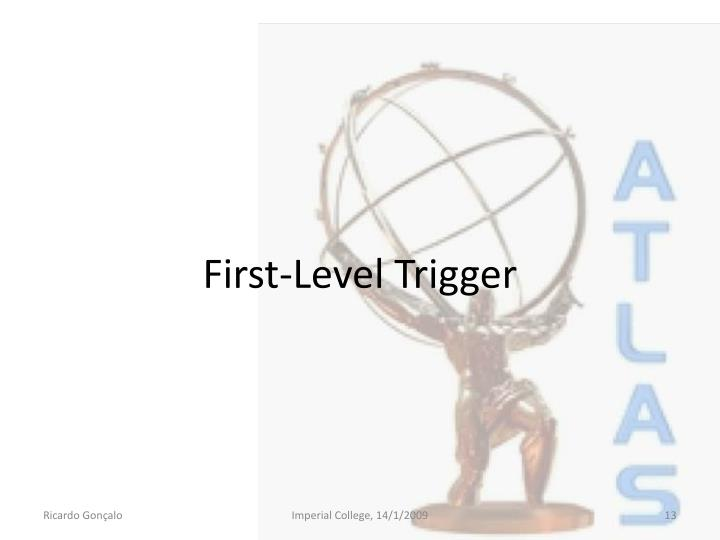 First-Level Trigger