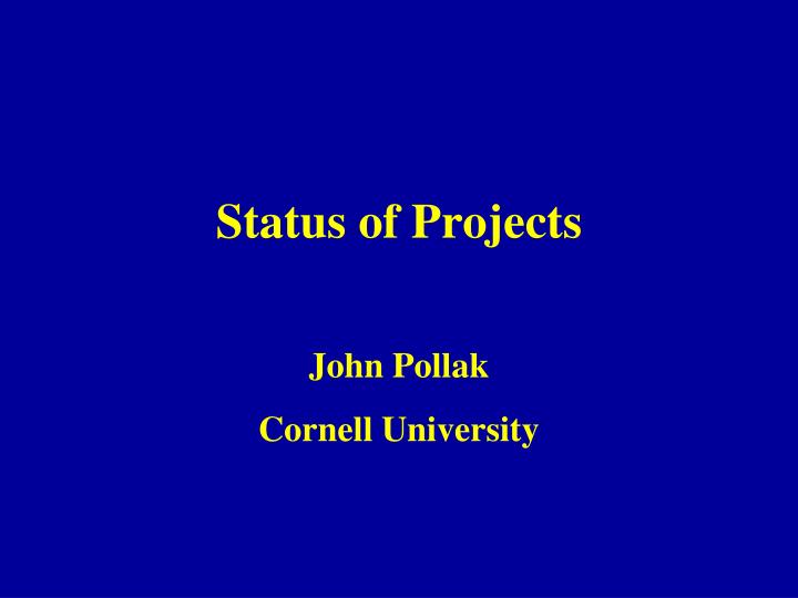 Status of projects