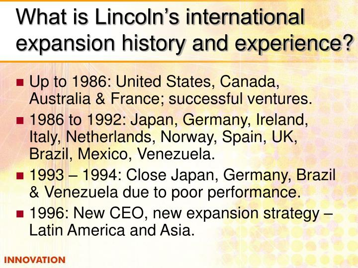 What is Lincoln's international expansion history and experience?
