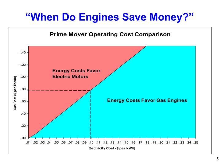 """When Do Engines Save Money?"""
