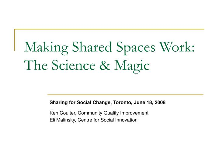 Making Shared Spaces Work: