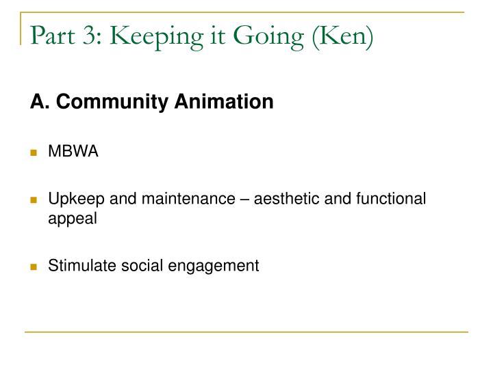 Part 3: Keeping it Going (Ken)