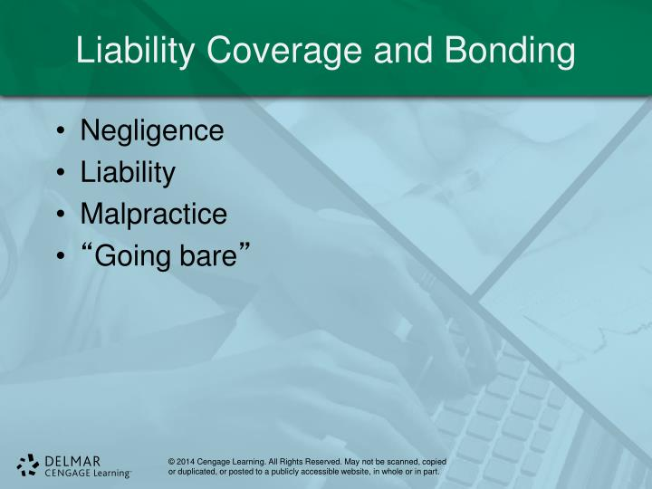 Liability Coverage and Bonding