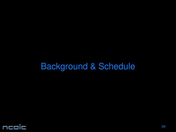 Background & Schedule