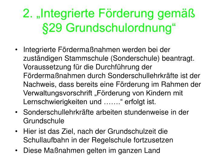 "2. ""Integrierte Förderung gemäß §29 Grundschulordnung"""