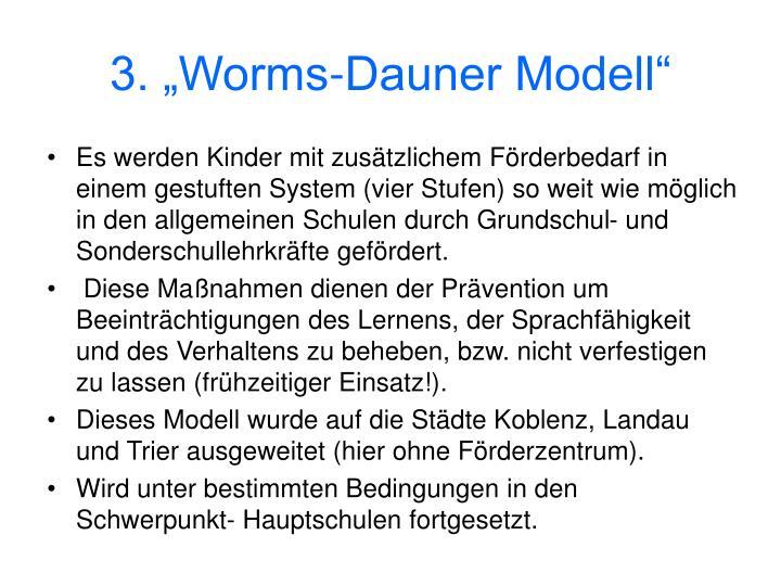 "3. ""Worms-Dauner Modell"""
