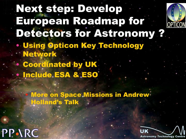 Next step: Develop European Roadmap for Detectors for Astronomy ?