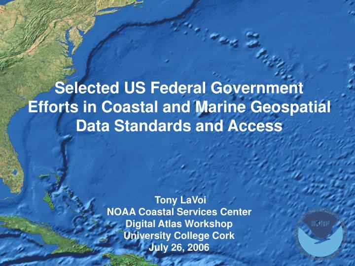 Selected US Federal Government Efforts in Coastal and Marine Geospatial Data Standards and Access