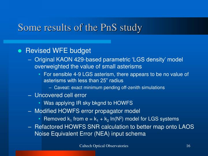 Some results of the PnS study