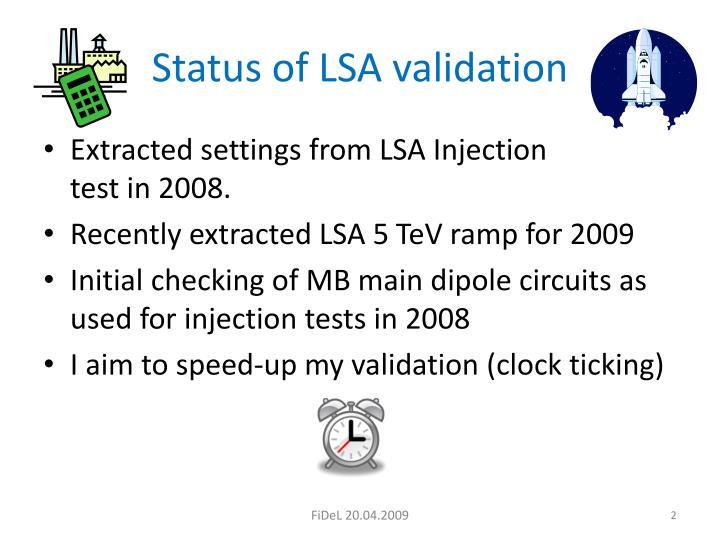 Status of LSA validation