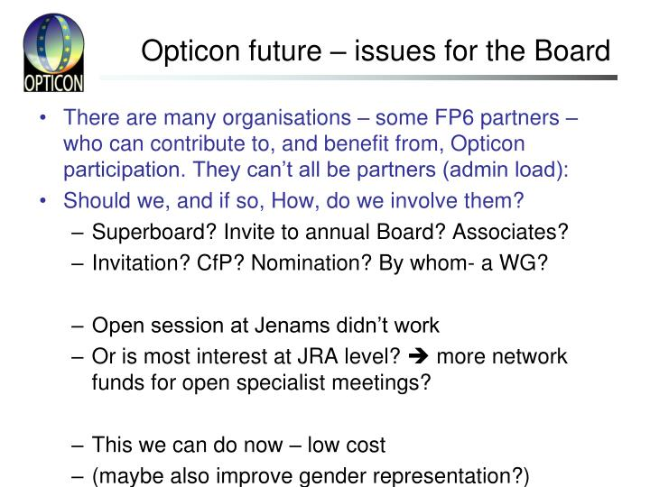 Opticon future – issues for the Board