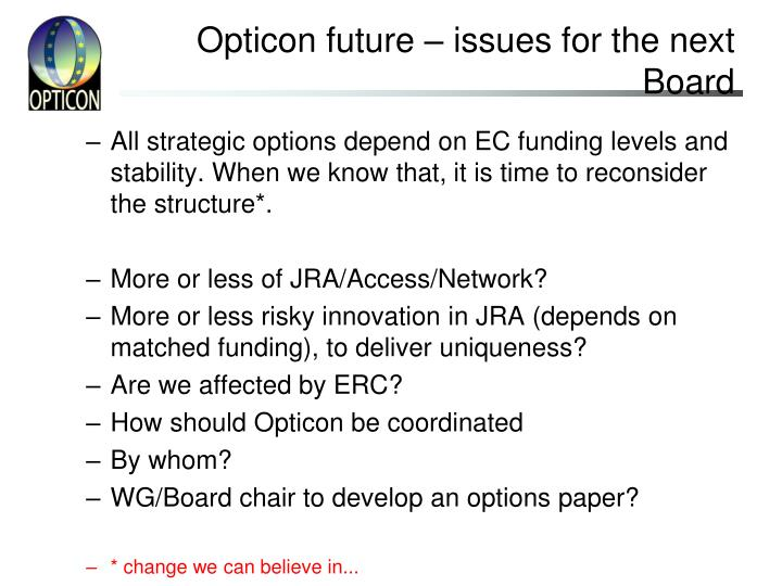Opticon future – issues for the next Board
