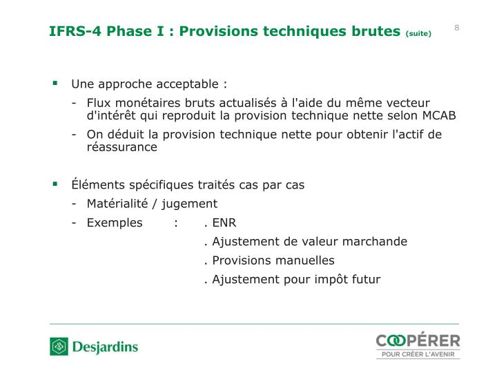 IFRS-4 Phase I : Provisions techniques brutes
