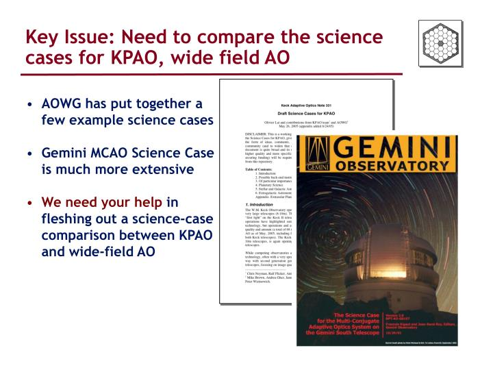 Key Issue: Need to compare the science cases for KPAO, wide field AO