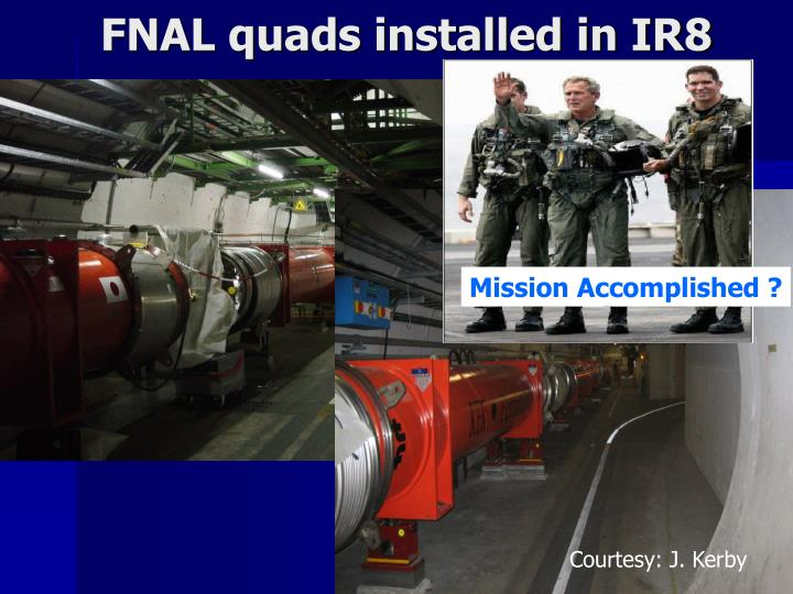 FNAL quads installed in IR8