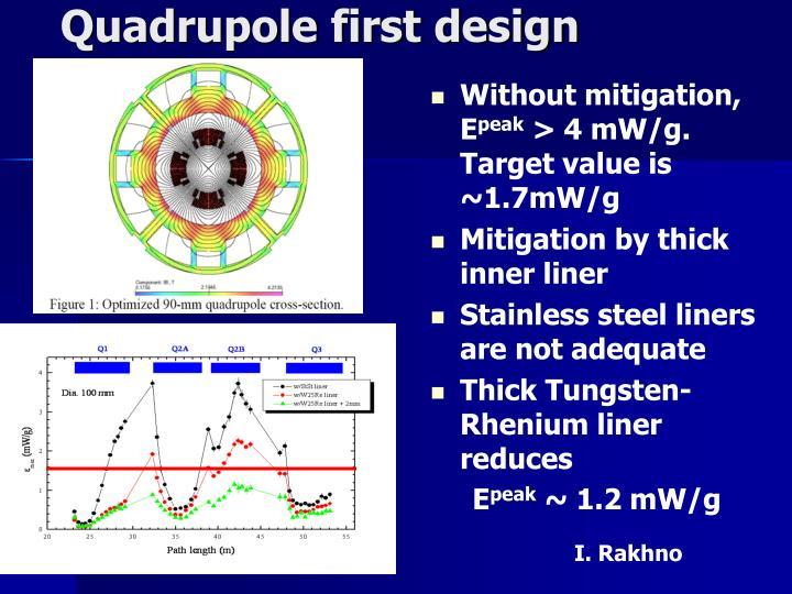 Quadrupole first design