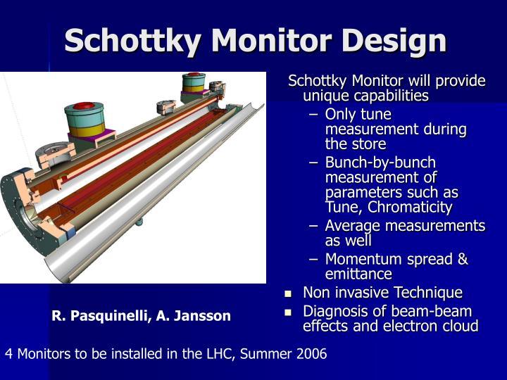 Schottky Monitor Design