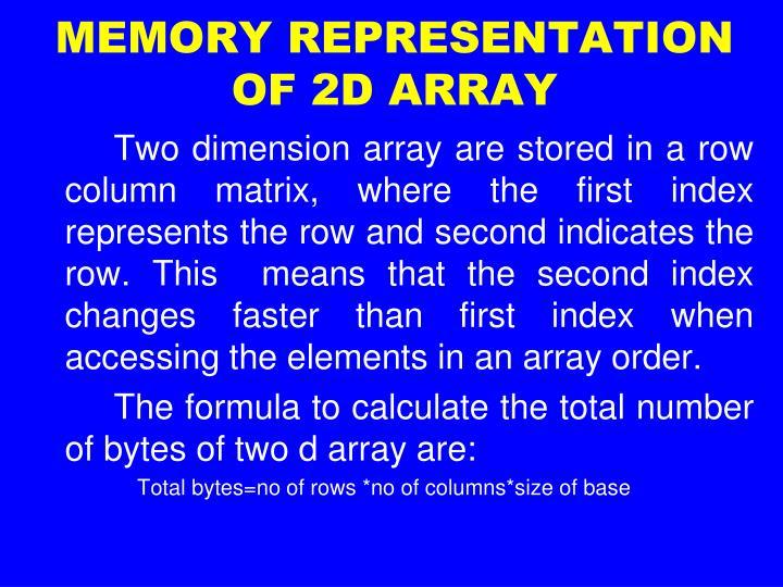 MEMORY REPRESENTATION OF 2D ARRAY
