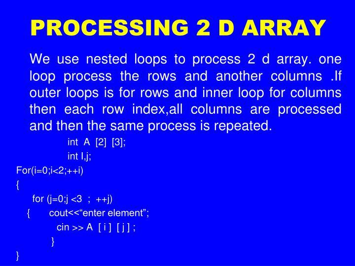 PROCESSING 2 D ARRAY