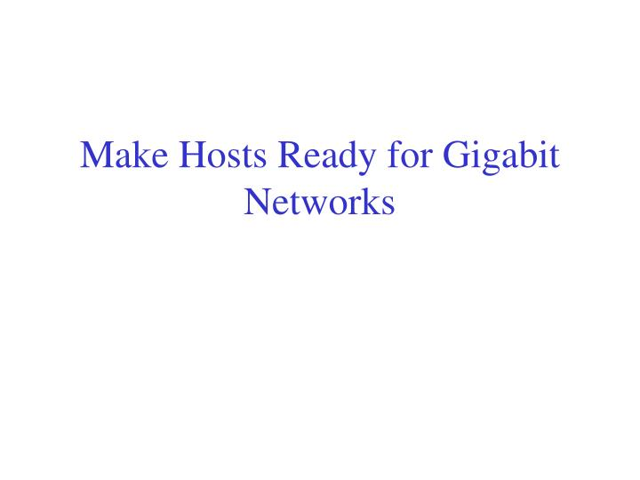 Make hosts ready for gigabit networks