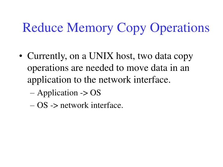 Reduce Memory Copy Operations