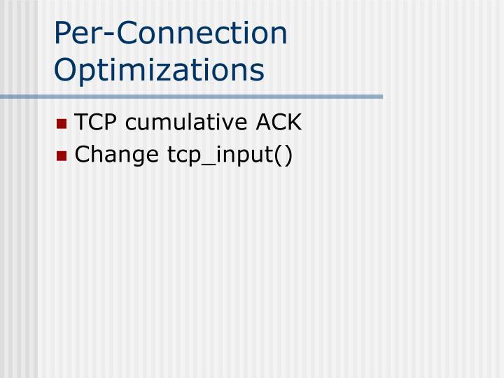 Per-Connection Optimizations