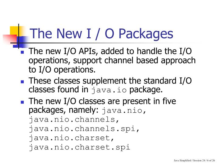 The New I / O Packages