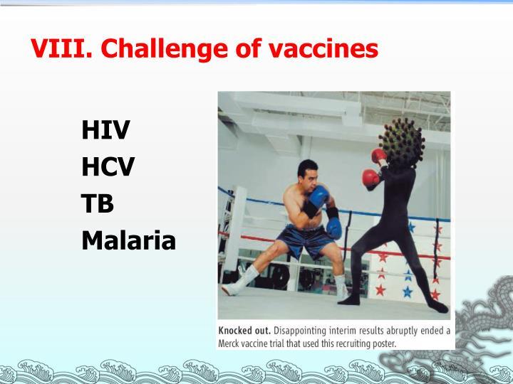 VIII. Challenge of vaccines