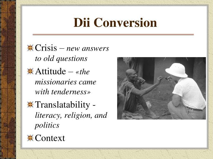 Dii Conversion