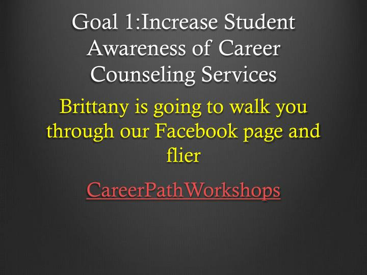 Goal 1:Increase Student Awareness of Career Counseling Services