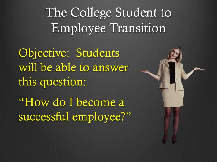 The College Student to Employee Transition