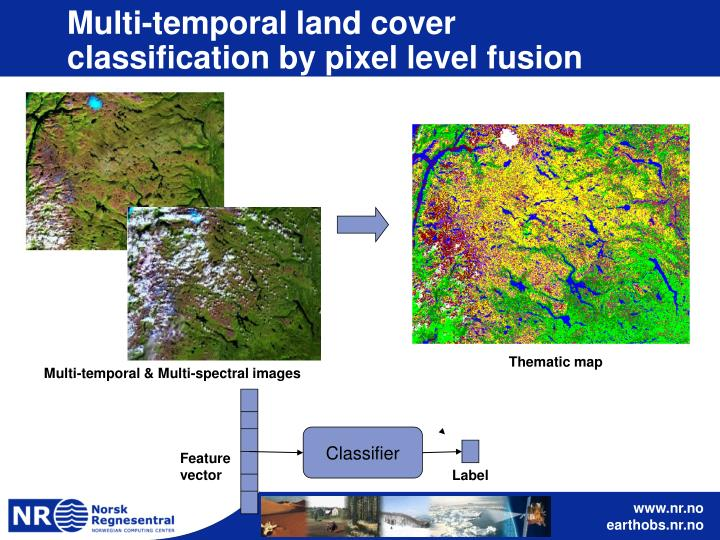 Multi-temporal land cover classification by pixel level fusion