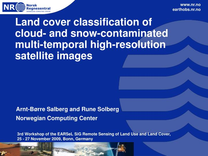Land cover classification of cloud- and snow-contaminated multi-temporal high-resolution