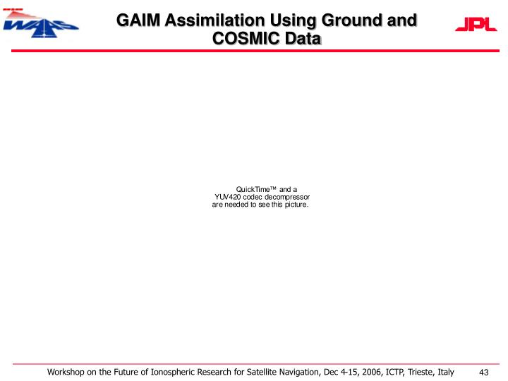 GAIM Assimilation Using Ground and COSMIC Data