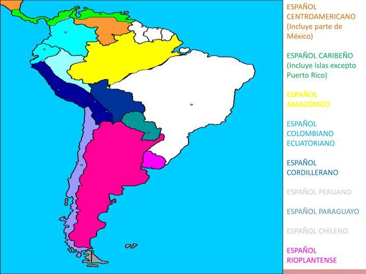 ESPAÑOL CENTROAMERICANO (Incluye parte de México)