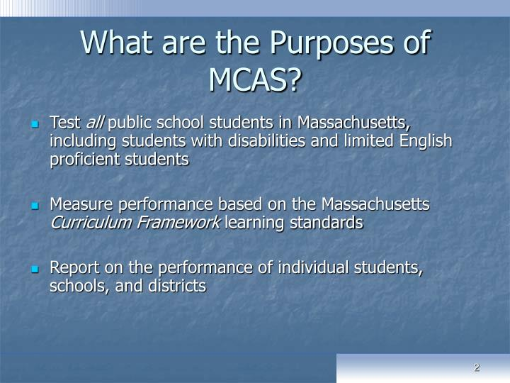 What are the purposes of mcas