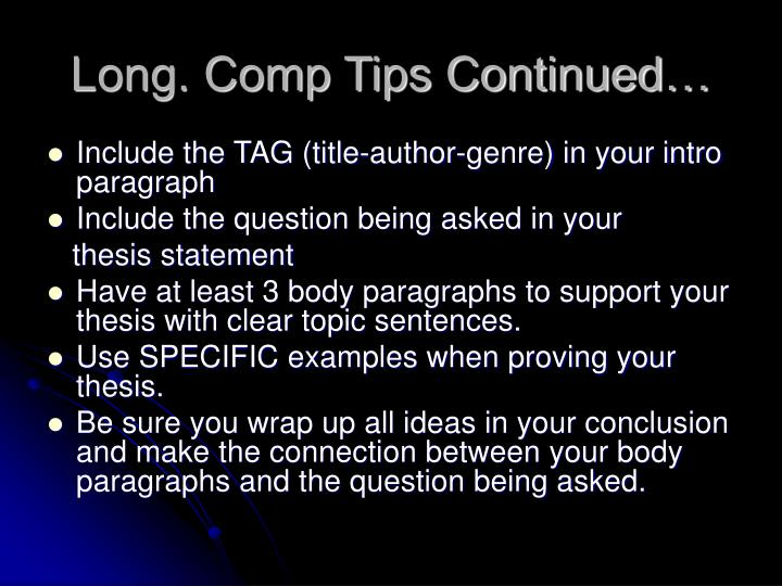 Long. Comp Tips Continued…