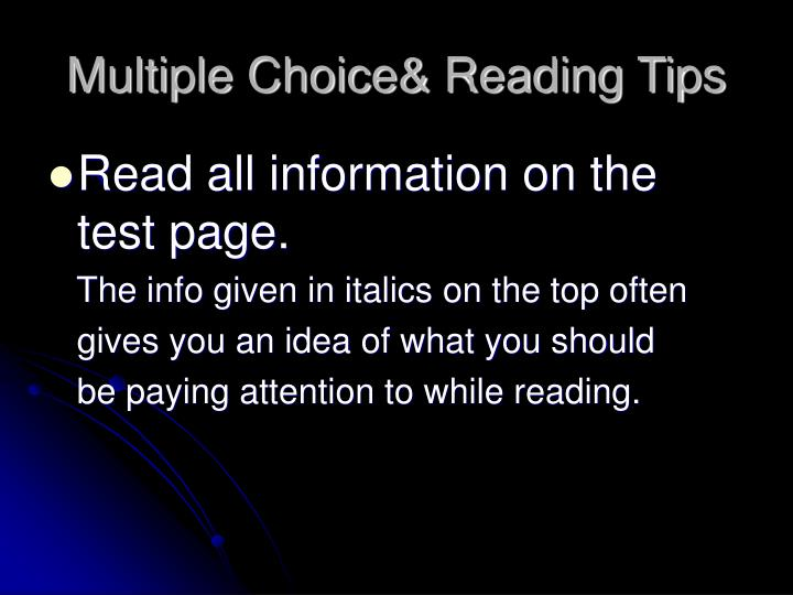 Multiple Choice& Reading Tips