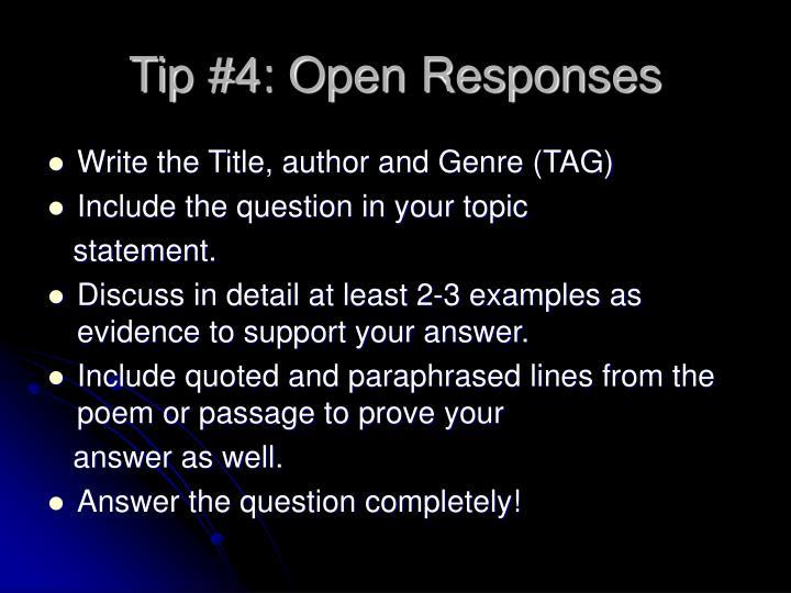 Tip #4: Open Responses