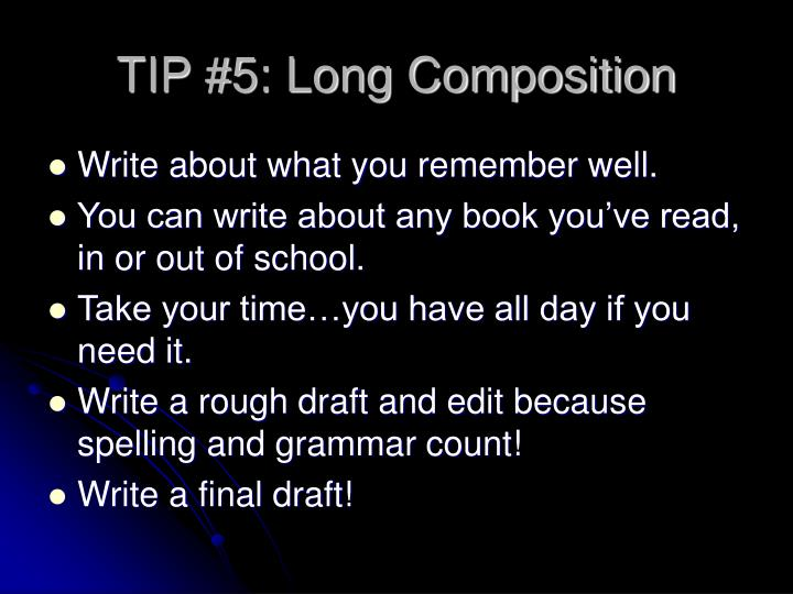 TIP #5: Long Composition