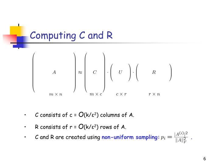 Computing C and R