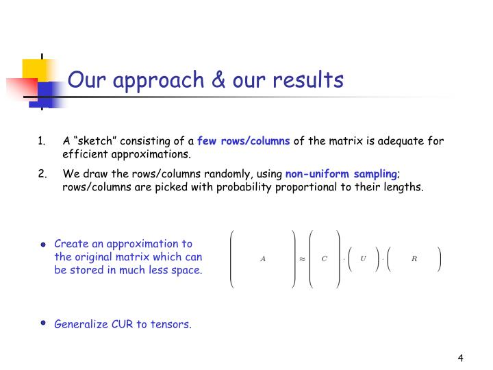 Create an approximation to the original matrix