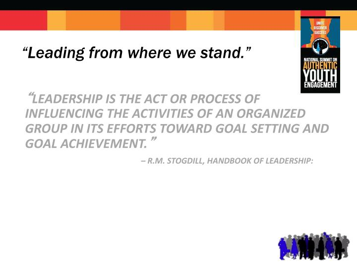 """Leading from where we stand."""