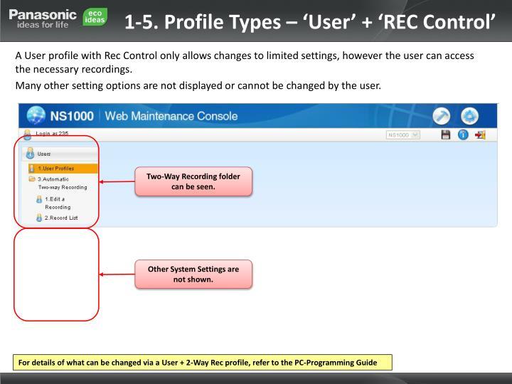 1-5. Profile Types – 'User' + 'REC Control'