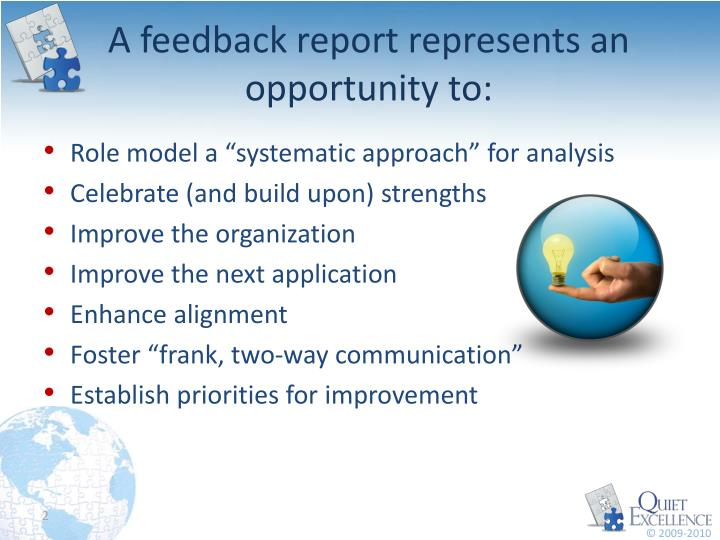 A feedback report represents an opportunity to:
