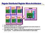 regular distributed register micro architecture