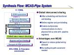 synthesis flow mcas pipe system