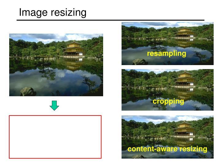 Image resizing